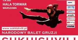 """Narodowy Balet Gruzji """"Sukhishvili"""""""