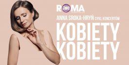 KOBIETY, KOBIETY – cykl koncertów Anny Sroki-Hryń