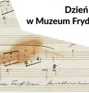 Dzień Wolnej Sztuki w Muzeum Fryderyka Chopina