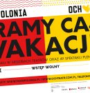 Teatr Polonia i Och-Teatr gra całe wakacje
