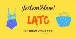 Jestem Slow #Lato
