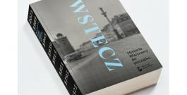 """""""Wstecz. Historia Warszawy do początku"""" – premiera książki Błażeja Brzostka"""